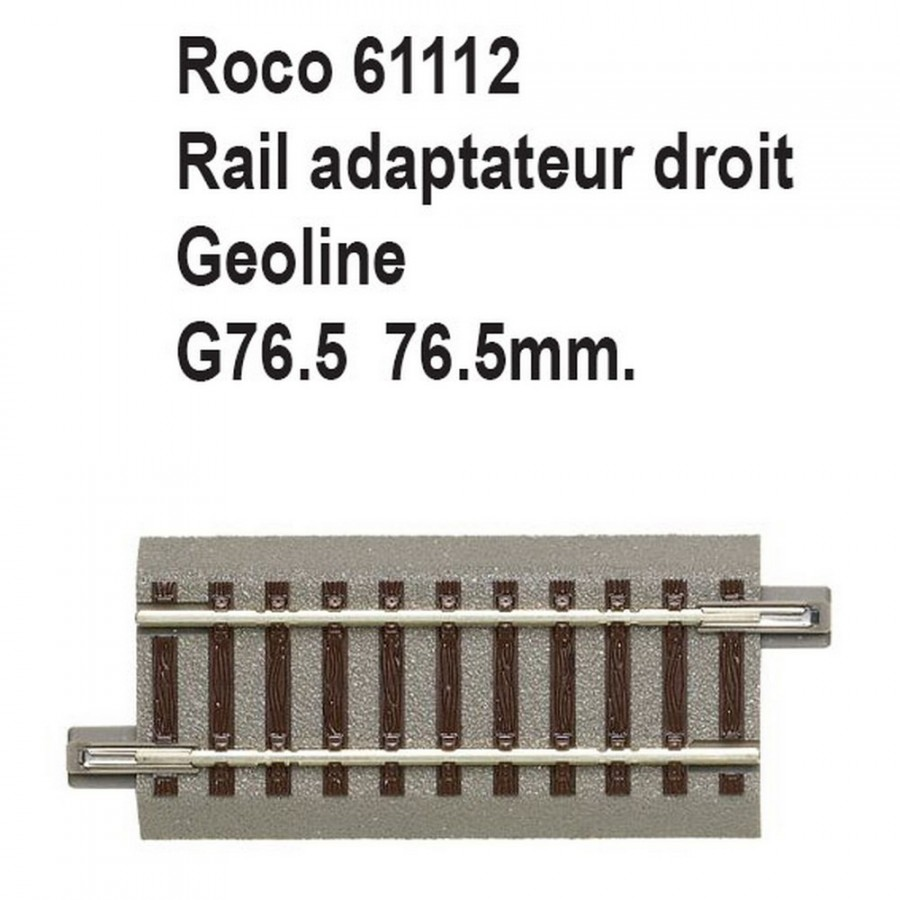 Rail adaptateur droit geoline G76.5 76.5mm-HO-1/87-ROCO 61112