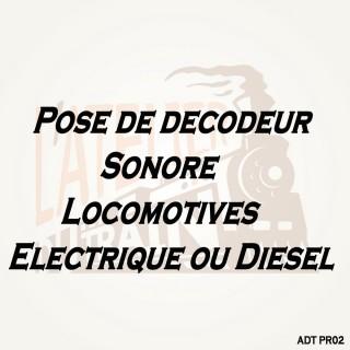 Pose décodeur sonore sur Loco Neuve Electrique ou Diesel pré-équipée-HO 1/87-ADT PR02